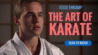 Jesse Enkamp: The Art of Karate (Interview)