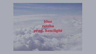 「Blue - reisha prod. howlight (lyrics)🌹」