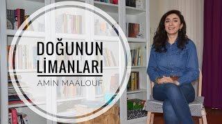 Kitap Yorumu | Doğunun Limanları | Amin Maalouf