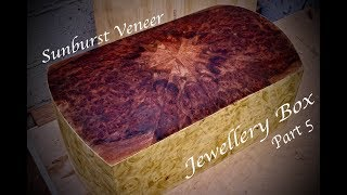 Sunburst Veneer - Jewellery Box Part 5 - SE Woodwork