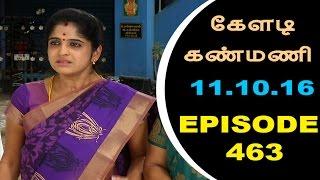 Keladi Kanmani Sun Tv Episode  463 11/10/2016