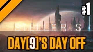 Day[9]'s (Half) Day Off - Stellaris - Part 1