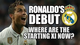 Cristiano Ronaldo's Real Madrid Debut: Where Are The Starting XI Now?
