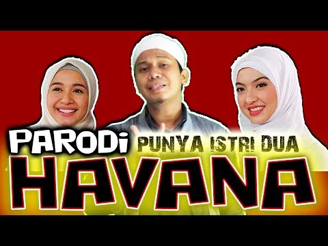 HAVANA Muslim Version - ISTRI DUA (COVER) By Gus Aldi