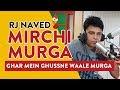 Download Ghar Mein Ghussne Waale Murga Mirchi Murga RJ Naved Radio Mirchi mp3