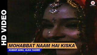 Mohabbat Naam Hai Kiska - Dil Kitna Nadan Hai | Kumar Sanu, Alka Yagnik | Raja & Raageshwari