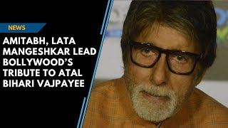 Amitabh, Lata Mangeshkar and other Bollywood celebs pays tribute to Vajpayee