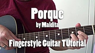 Porque by Maldita - Fingerstyle Guitar Tutorial Cover (free tabs for download)