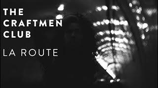 The Craftmen Club - La route (clip officiel)