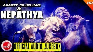 Amrit Gurung | Nepathya | Greatest Hit Songs Collection | Audio Jukebox | Nepathya Songs Collection