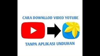 CARA DOWNLLOD VIDEO YOTUBE MUDAH TANPA APLIKASI UNDUHAN.