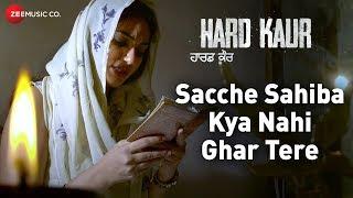 Sacche Sahiba Kya Nahi Ghar Tere   Hard Kaur   Deana Uppal & Drishti Grewal   Nachattar Gill