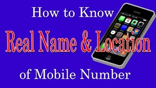 How to Know Real Name & Location of Mobile Number