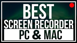 Best Screen Recorder For Pc and Mac 2017