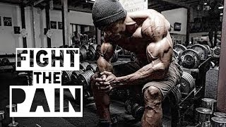 BODYBUILDING MOTIVATION - FIGHT THE PAIN