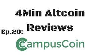 4Minute Altcoin Reviews Ep. 20: CampusCoin