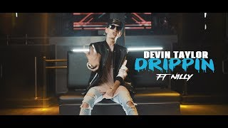 Devin Taylor ft. Nilly - Drippin (Sony a6500 Music Video)