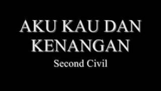 aku kau dan kenangan - second civil lyrics