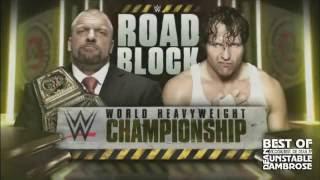 Dean Ambrose vs Triple H RoadBlock 2016 Highlights