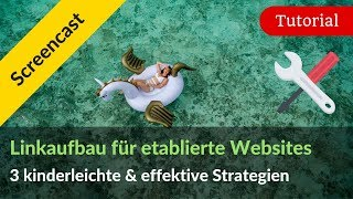 3 kinderleichte Linkbuilding-Strategien für etablierte Websites 2019