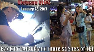 January 23, 2017 Vietnam VLOG: Cambodia back to Saigon, More TET scenes