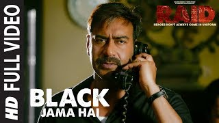 Full Video: Black Jama Hai Song | RAID | Ajay Devgn | Ileana D