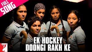 Ek Hockey Doongi Rakh Ke - Full Song | Chak De India | Shah Rukh Khan | KK | The Hockey Team