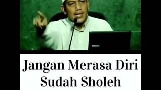 JANGAN MERASA DIRI SUDAH SHOLEH/SHOLEHAH