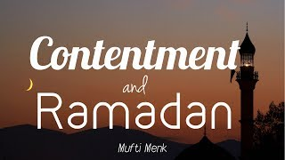 Contentment and Ramadan   Mufti Menk   18th May 2017