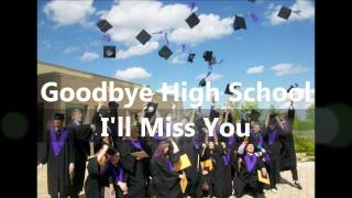 Graduation Song - Goodbye High School by Kaitee Dal Pra