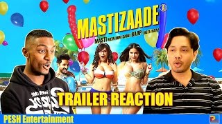 Mastizaade Trailer Reaction | PESH Entertainment