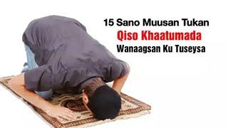 15 Sano Muusan Tukan Qiso Khatumada Wanaagsan Ku Tuseysa Daawo