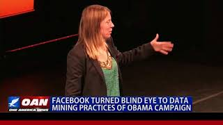 Facebook Turned Blind Eye to Data Mining Practices of Obama Campaign