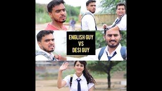 English Guy Vs Desi Guy