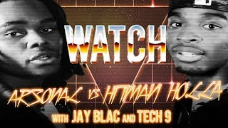 WATCH: ARSONAL vs HITMAN HOLLA with JAY BLAC and TECH 9