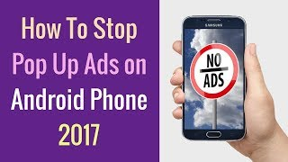 How To Stop Pop Up Ads on Android Phone 2017 | Opt Out of Google Ads