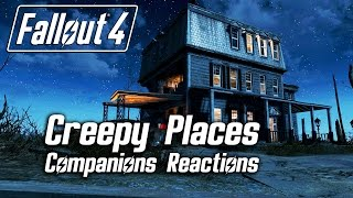 Fallout 4 - Creepy Places - All Companions Comments
