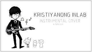 Kristiyanong Inlab (Instrumental Cover with Lyrics) by Papa Gem