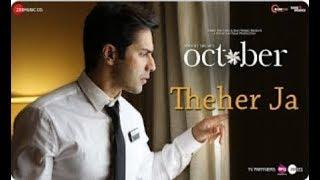 """Theher Ja Full Video Song   October   Varun Dhawan & Banita Sandhu   Armaan Malik"""