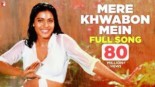 Mere Khwabon Mein - Full Song | Dilwale Dulhania Le Jayenge | Shah Rukh Khan | Kajol