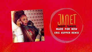 Janet Jackson x Daddy Yankee - Made For Now (Eric Kupper Remix) [Official Audio]