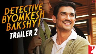 Detective Byomkesh Bakshy - Trailer 2