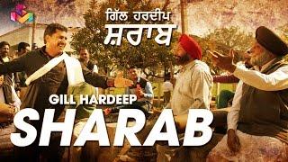 Gill Hardeep   Sharab   Official Song   Goyal Music
