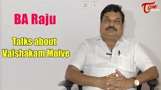 BA Raju Talks About Vaishakam Movie
