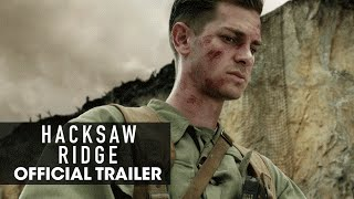 "Hacksaw Ridge (2016 - Movie) Official Trailer – ""Believe"""
