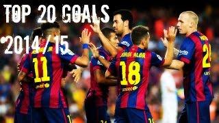 FC Barcelona - Top 20 Goals 2014/15 ● HD