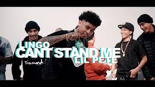 Lingo x Lil Pete - Can't Stand Me | Dir. @WETHEPARTYSEAN