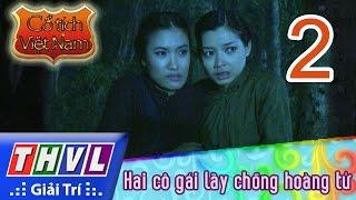 THVL | Cổ tích Việt Nam: Hai cô gái lấy chồng hoàng tử (Phần 2)