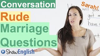 Rude English Marriage Questions