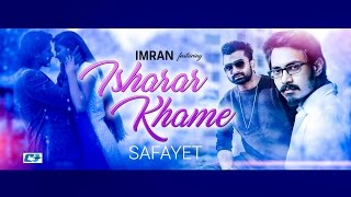 Isharar Khame | Imran Ft. Safayet | New Song  | Full HD